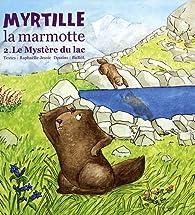 Myrtille la marmotte, le mystère du lac par Raphaëlle Jessic