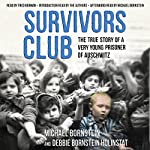 Survivors Club: The True Story of a Very Young Prisoner of Auschwitz | Michael Bornstein,Debbie Bornstein Holinstat