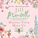 Making Your Mind Up Audiobook by Jill Mansell Narrated by Julia Franklin