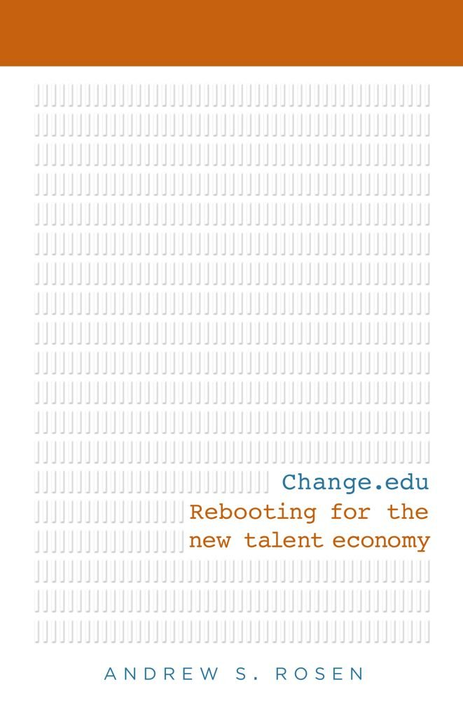 Read Online Change.edu: Rebooting for the New Talent Economy pdf epub