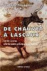 De Chauvet à Lascaux : L'art préhistorique anté-magdalénien par Pétrognani