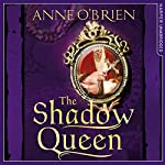 The Shadow Queen | Anne O'Brien