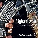 Afghanistan: Kein Frieden am Hindukusch Hörbuch von  Frankfurter Allgemeine Archiv Gesprochen von: Markus Kästle, Olaf Pessler