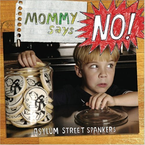 Asylum Street Spankers - Mommy Says No (CD)