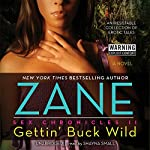 Gettin' Buck Wild: Sex Chronicles II |  Zane