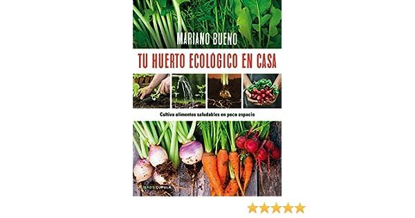 Tu huerto ecológico en casa (Otros): Amazon.es: Bueno, Mariano: Libros