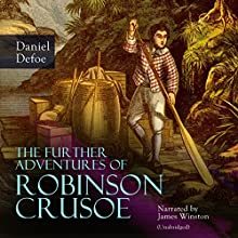 The Further Adventures of Robinson Crusoe Audiobook by Daniel Defoe Narrated by James Winston