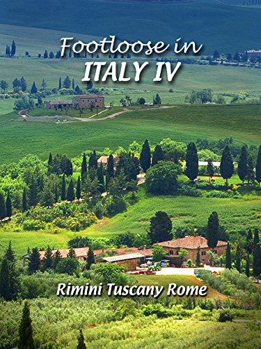 Footloose in Italy IV - 4 Rimini Tuscany - Four Tuscan