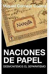 Naciones de Papel: Desmontemos el separatismo (Spanish Edition) Kindle Edition