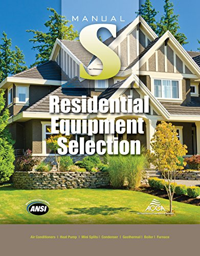 Residential Equipment Selection Manual S® by Air Conditioning Contractors of America