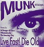 Live Fast! Die Old! [Vinyl]