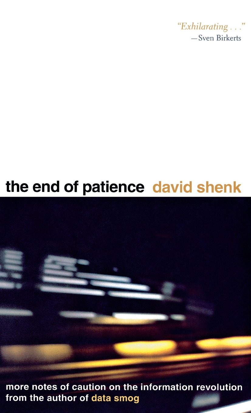 the end of patience cautionary notes on the information the end of patience cautionary notes on the information revolution david shenk 9780253336347 com books