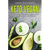 Keto Vegan: The Proven Recipes For Weight Loss, Energy Boost and Fat Loss