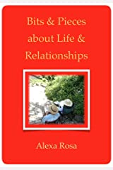 Bits & Pieces about Life & Relationships Kindle Edition