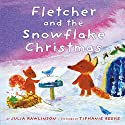 Fletcher and the Snowflake Christmas Audiobook by Julia Rawlinson Narrated by Katherine Kellgren