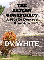 The Aztlan Conspiracy