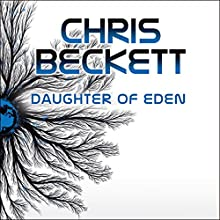 Daughter of Eden: Dark Eden, Book 3 Audiobook by Chris Beckett Narrated by Imogen Church