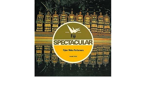 Fiji Spectacular (Traditional Music of Fiji) by Fijian Meke
