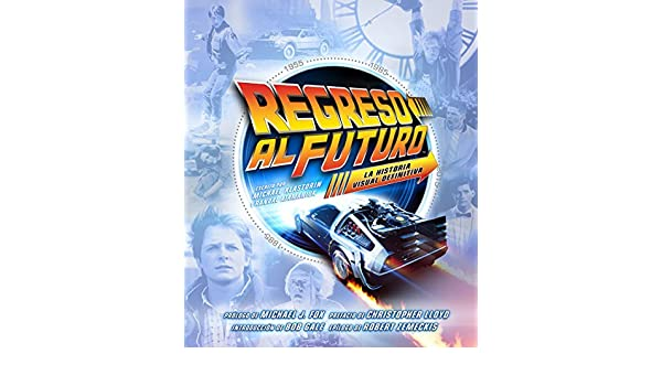 Regreso al futuro: La historia visual definitiva: Varios: 9788467920321: Amazon.com: Books