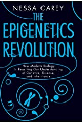 The Epigenetics Revolution: How Modern Biology Is Rewriting Our Understanding of Genetics, Disease, and Inheritance Kindle Edition
