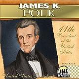 James K. Polk (The United States Presidents)