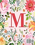 M: Monogram Initial M Notebook for Women, Girls and School, Pink Floral 8.5 x 11