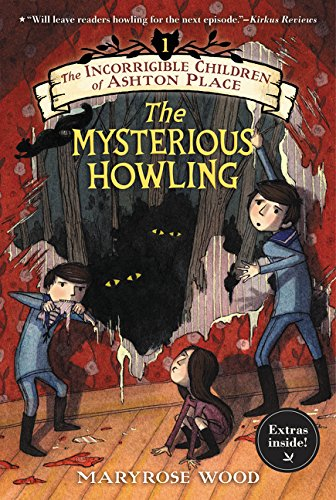 The Incorrigible Children of Ashton Place: Book I: The Mysterious Howling