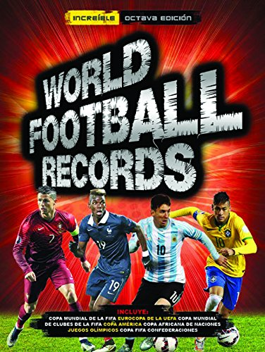World Football Records 2017 / World Soccer Records 2017 (Spanish Edition)