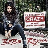 I'm Gonna Show You Crazy [Explicit]