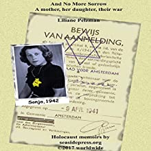 And No More Sorrow: A Mother, Her Daughter, Their War: Holocaust Memoirs by SeasidePress.org, Book 2 Audiobook by Liliane Pelzman Narrated by Bonnie Perkinson