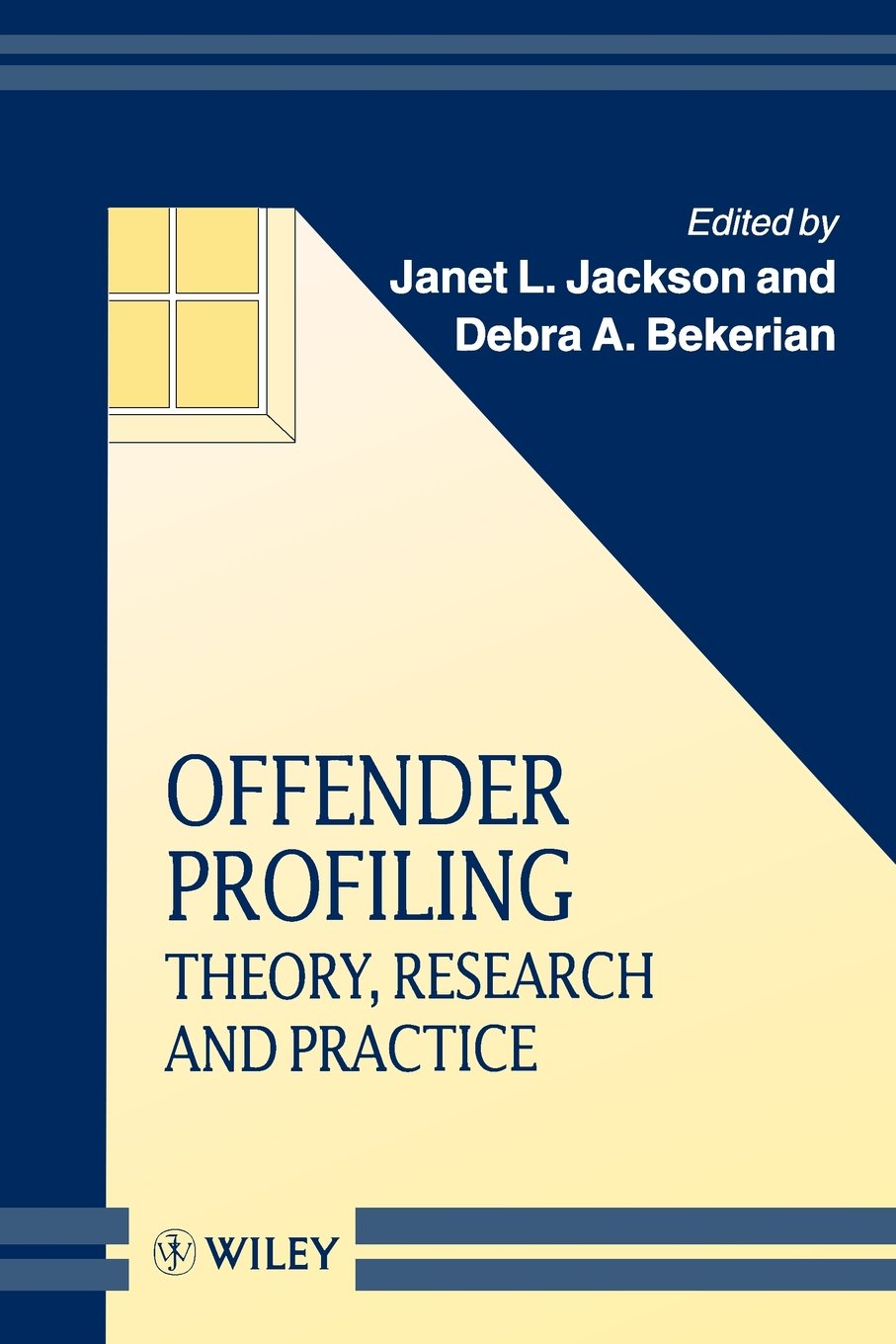 offender profiling theory research and practice wiley series in offender profiling theory research and practice wiley series in psychology of crime policing and law co uk janet l jackson