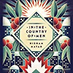 In the Country of Men: A Novel | Hisham Matar