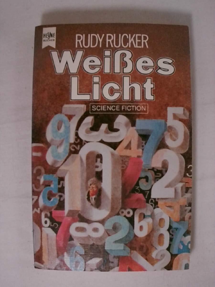 Rudy Rucker - Weißes Licht. Phantastischer Roman