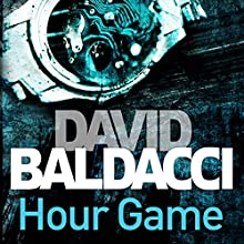 Hour Game: King and Maxwell, Book 2 Audiobook by David Baldacci Narrated by Scott Brick