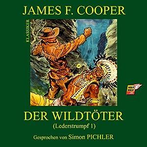 Der Wildtöter (Lederstrumpf 1) Hörbuch