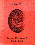 img - for Echoes of Farmer High School 1903-1958 book / textbook / text book