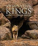 Vanishing Kings: Lions of the Namib Desert