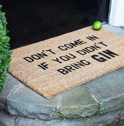'Don't come in if you didn't bring GIN' PVC Backed Coir Entrance Doormat - 40 x 70 -