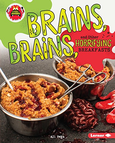 Brains, Brains, and Other Horrifying Breakfasts (Little Kitchen of Horrors) ()