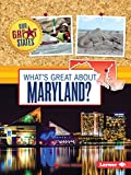 What s Great About Maryland? (Our Great States)
