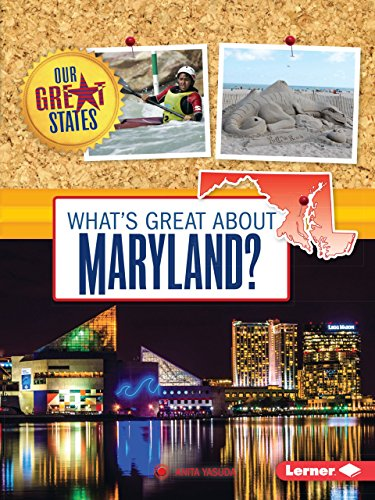 What's Great About Maryland? (Our Great States)