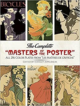Book The Complete Masters of the Poster: All 256 Color Plates from Les Ma?de?ed??ede??d???tres de l'Affiche (Dover Fine Art, History of Art) (2016-07-20)