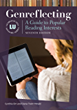 Genreflecting: A Guide to Popular Reading Interests, 7th Edition: A Guide to Popular Reading Interests (Genreflecting Advisory Series)