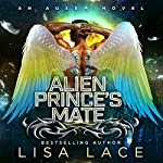 Alien Prince's Mate: An Auxem Novel | Lisa Lace