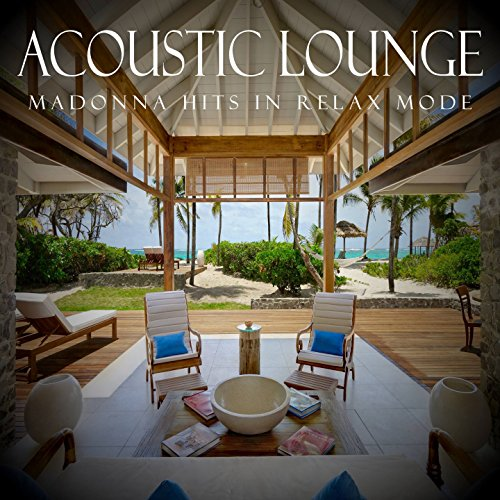 Acoustic Lounge: Madonna Hits in Relax (Acoustic Lounge)