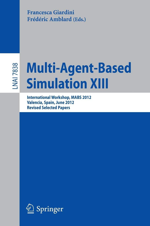 Buy Multi Agent Based Simulation XIII International Workshop ...