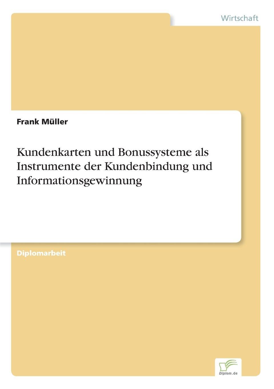 Kundenkarten und Bonussysteme als Instrumente der Kundenbindung und Informationsgewinnung (German Edition) pdf epub