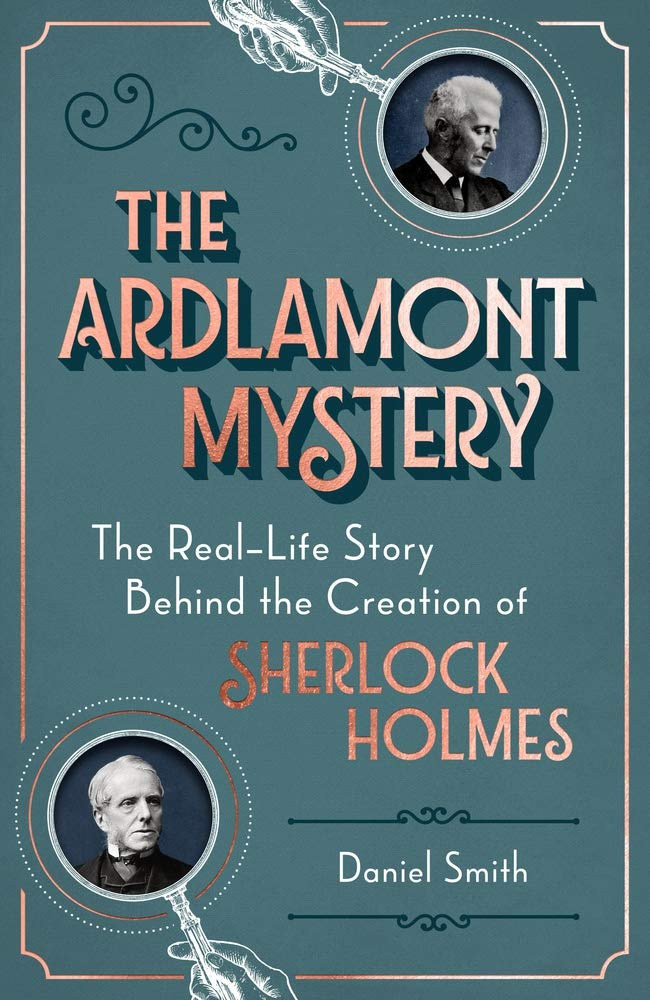 Read Online The Ardlamont Mystery: The Real-Life Story Behind the Creation of Sherlock Holmes pdf epub