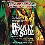 Walk In My Soul: Part 2 of 2 | Lucia St. Clair Robson