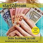 Deine Beziehung zu Geld: Mentaltraining für ein besseres Verhältnis zum Geld | Nils Klippstein,Frank Hoese